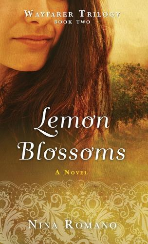 Lemon Blossoms - Wayfarer Trilogy 2 (Hardback)