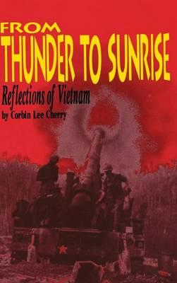 From Thunder to Sunrise: Reflections of Vietnam (Hardback)