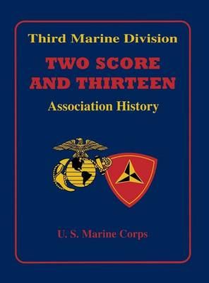 Third Marine Division: Two Score and Thirteen Association History, 1949-2002 (Paperback)