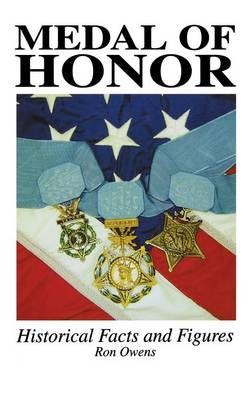 Medal of Honor: Historical Facts and Figures (Paperback)