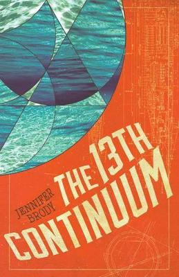 The 13th Continuum: The Continuum Trilogy, Book 1 (Hardback)