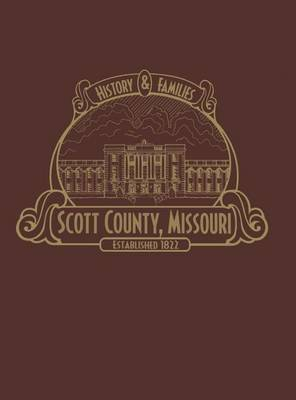 Scott County, MO: History & Families (Limited) (Paperback)