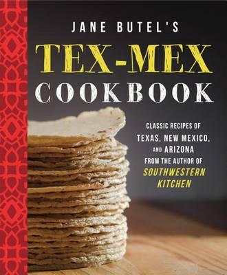 Jane Butel's Tex-Mex Cookbook - The Jane Butel Library (Hardback)