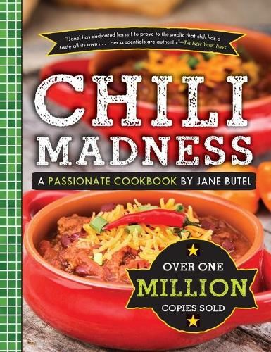 Jane Butel's Chili Madness: A Passionate Cookbook - Jane Butel Library (Hardback)