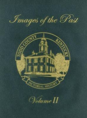 Todd County, Kentucky Pictorial History, Volume 2: Images of the Past (Paperback)