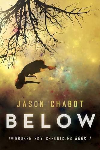 Below: Broken Sky Chronicles, Book 1 - Broken Sky Chronicles 1 (Hardback)