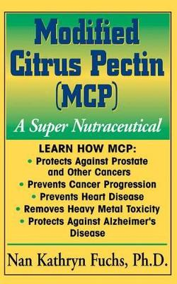 Modified Citrus Pectin (MCP): A Super Nutraceutical - Basic Health Guides (Hardback)