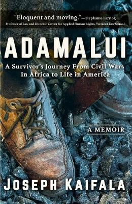Adamalui: A Survivor's Journey from Civil Wars in Africa to Life in America (Hardback)