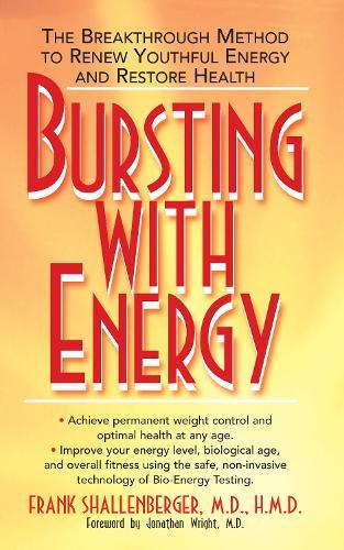 Bursting with Energy: The Breakthrough Method to Renew Youthful Energy and Restore Health (Hardback)
