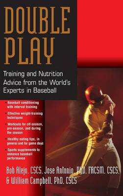 Double Play: Training and Nutrition Advice from the World's Experts in Baseball (Hardback)