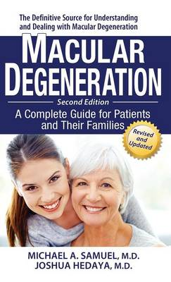 Macular Degeneration: A Complete Guide for Patients and Their Families (Hardback)