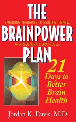 The Brainpower Plan: 21 Days to Better Brain Health (Hardback)