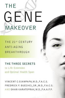 The Gene Makeover: The 21st Century Anti-Aging Breakthrough (Paperback)