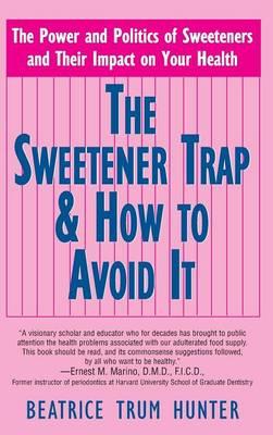 The Sweetener Trap & How to Avoid It (Hardback)