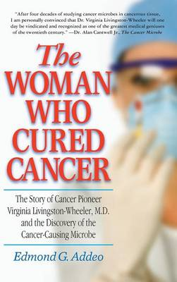 The Woman Who Cured Cancer by Edmond G  Addeo | Waterstones