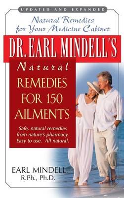 Dr. Earl Mindell's Natural Remedies for 150 Ailments (Hardback)