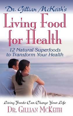 Dr. Gillian McKeith's Living Food for Health (Hardback)