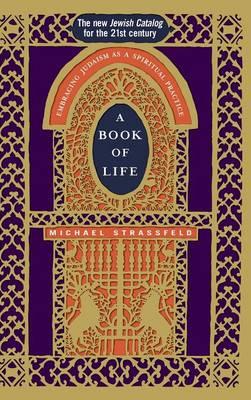 A Book of Life: Embracing Judaism as a Spiritual Practice (Hardback)