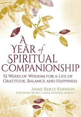A Year of Spiritual Companionship: 52 Weeks of Wisdom for a Life of Gratitude, Balance and Happiness (Hardback)