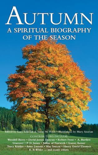 Autumn: A Spiritual Biography of the Season (Hardback)