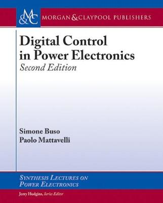 Digital Control in Power Electronics - Synthesis Lectures on Power Electronics (Hardback)