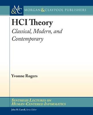HCI Theory: Classical, Modern, and Contemporary - Synthesis Lectures on Human-Centered Informatics (Hardback)