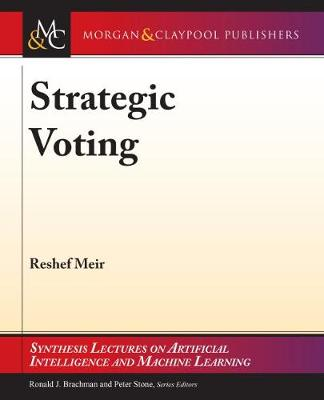 Strategic Voting - Synthesis Lectures on Artificial Intelligence and Machine Learning (Paperback)