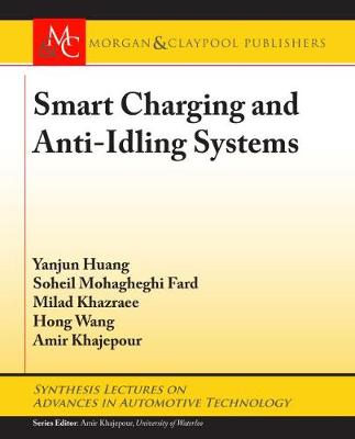 Smart Charging and Anti-Idling Systems - Synthesis Lectures on Advances in Automotive Technology (Paperback)