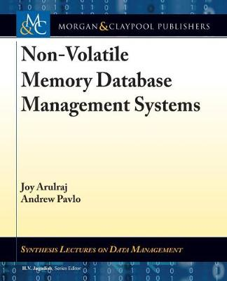 Non-Volatile Memory Database Management Systems - Synthesis Lectures on Data Management (Paperback)