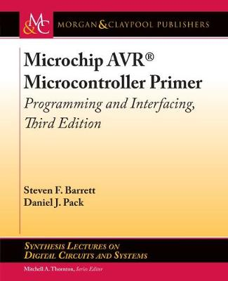 Microchip AVR (R) Microcontroller Primer: Programming and Interfacing - Synthesis Lectures on Digital Circuits and Systems (Hardback)