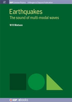 Earthquakes: The Sound of Multi-modal Waves - IOP Concise Physics (Paperback)