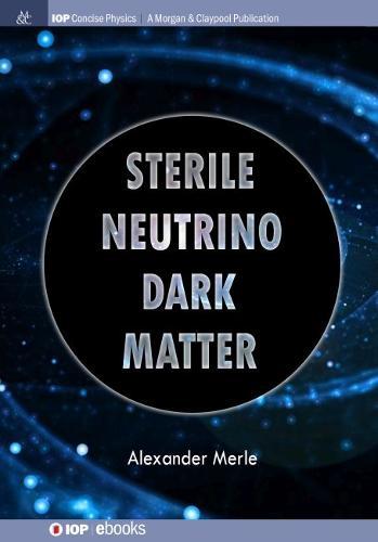 Sterile Neutrino Dark Matter (Paperback)