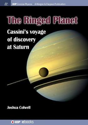 The Ringed Planet: Cassini's Voyage of Discovery at Saturn (Paperback)