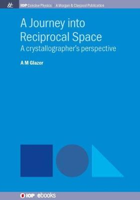 A Journey into Reciprocal Space: A Crystallographer's Perspective (Paperback)