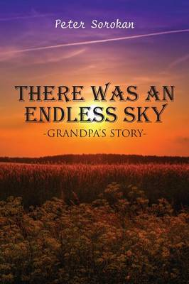 There Was an Endless Sky: Grandpa's Story (Paperback)
