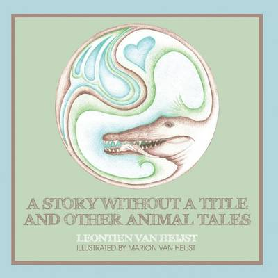 A Story Without a Title and Other Animal Tales (Paperback)