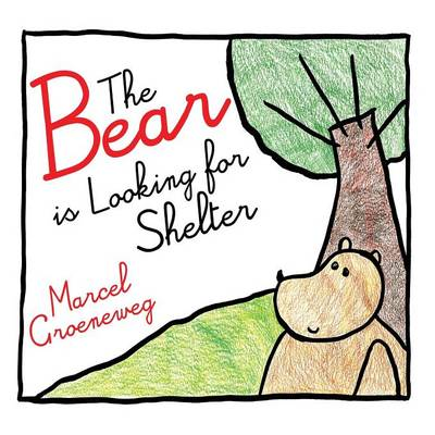 The Bear Is Looking for Shelter (Paperback)