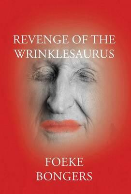 Revenge of the Wrinklesaurus (Hardback)