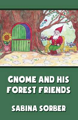Gnome and His Forest Friends (Paperback)