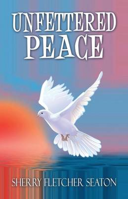 Unfettered Peace (Paperback)