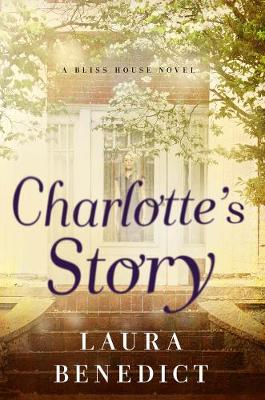 Charlotte's Story: A Bliss House Novel (Paperback)