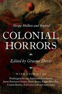 Colonial Horrors - Sleepy Hollow and Beyond (Hardback)