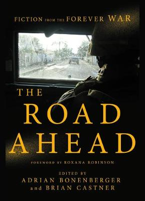 The Road Ahead - Fiction from the Forever War (Paperback)