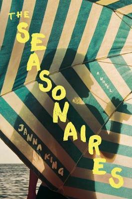 The Seasonaires: A Novel - The Seasonaires 1 (Hardback)