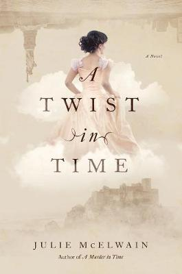 A Twist in Time: A Novel - Kendra Donovan Mysteries 2 (Paperback)