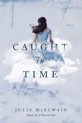 Caught in Time - A Novel (Hardback)