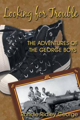 Looking for Trouble: The Adventures of the George Boys (Paperback)