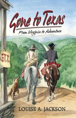 Gone to Texas: From Virginia to Adventure (Paperback)
