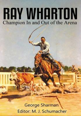 Ray Wharton: Champion in and Out of the Arena (Hardback)