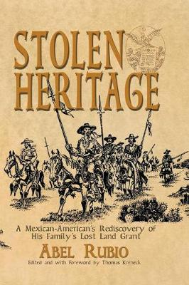 Stolen Heritage: A Mexican-American's Rediscovery of His Family's Lost Land Grant (Paperback)